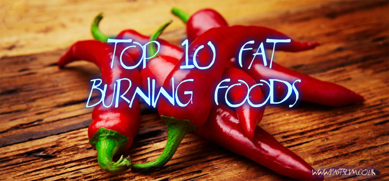 Top 10 Fat Burning Foods - Fastslim-Weight Loss Plan