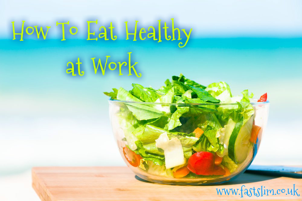 Fastslim-Healthy Eating at Work