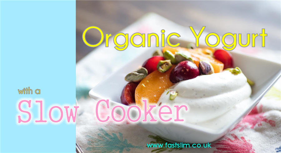 How to Make Organic Yogurt in a Slow Cooker