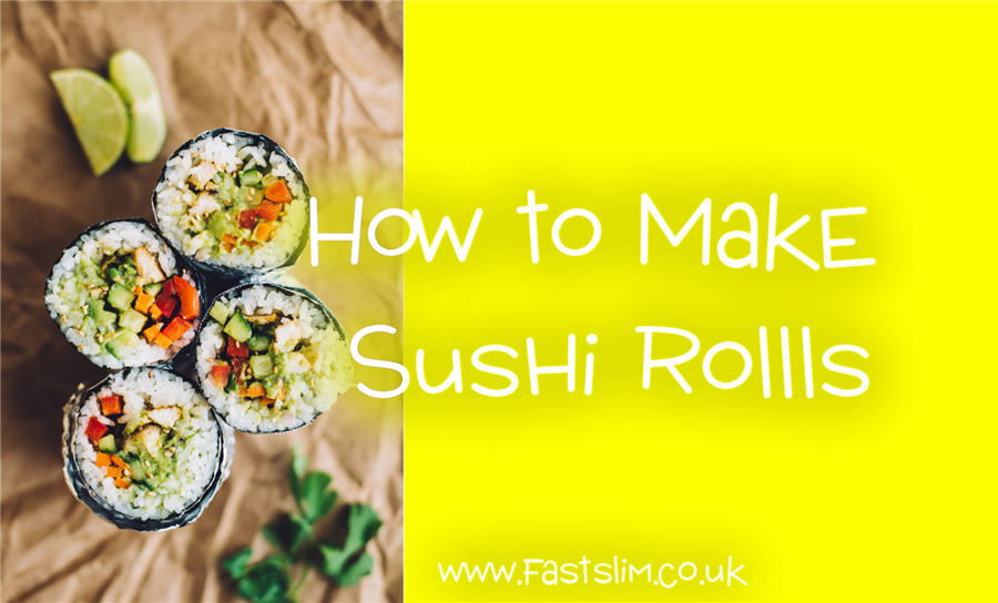 How to Make Sushi Rollls